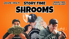 Shrooms : STORY TIME