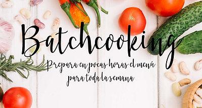 BATCHCOOKING: Cocina en pocas horas el menú para toda la semana