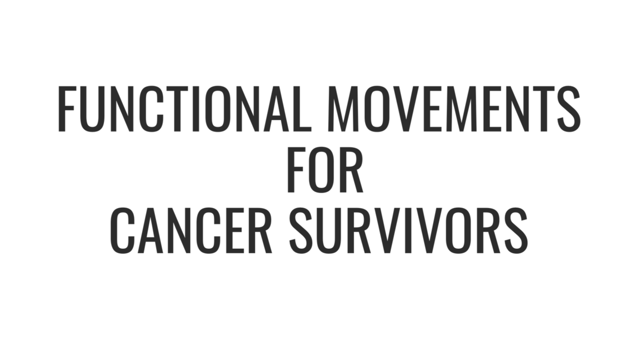 Functional Movements for Cancer Survivors