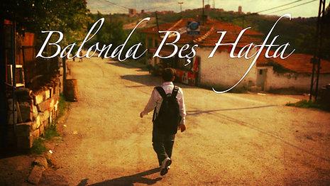 Balonda Beş Hafta / Kısa Film / 2013