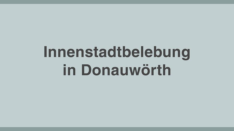 Jürgen Sorré - MEINE Themen - Innenstadtbelebung in Donauwörth