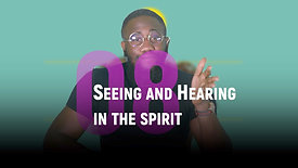 Class 8 | Seeing & Hearing in  the Spirit