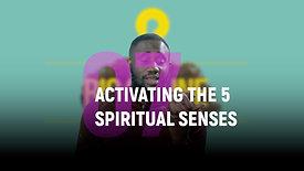 Class 7 | Activating the 5 Spiritual Senses