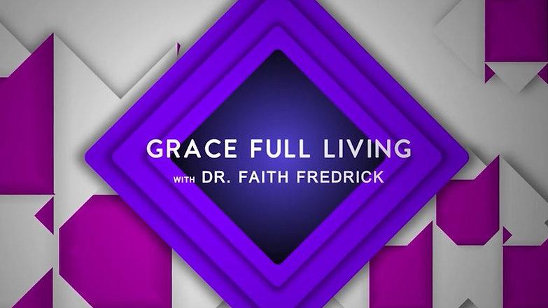 Grace Full Living #1 - Understanding Faith