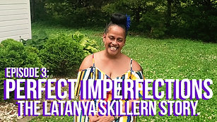 Perfect Imperfections: The Latanya Skillern Story - Official Trailer