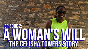 A Woman's Will: The Celisha Towers Story - Official Trailer