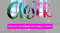 Gerald Murphy Theology of Worship Breakout