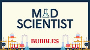 Bubbles-MadScientist