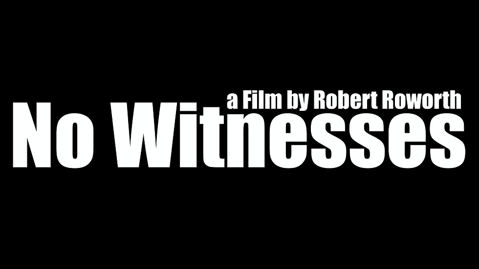 No Witnesses Theatrical Trailer #2