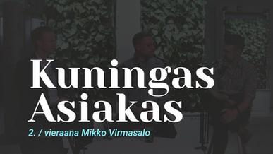 Kuningas Asiakas vieraana If Vahinkovakuutuksen Mikko Virmasalo