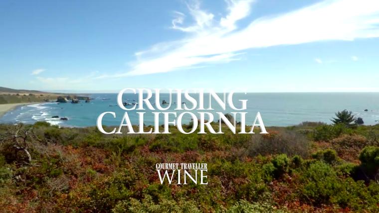 Cruising California - Gourmet Traveller Wine
