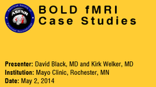 David Black, MD &  Kirk Welker, MD (2-May-2014)