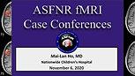 Dr. Mai-Lan Ho- Pediatric fMRI- November 6, 2020
