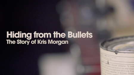 Hiding from the Bullets | The Kris Morgan Story