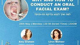Why and how to Conduct an Oral Facial Exam? | למה ואיך לבצע בדיקת פה-פנים?