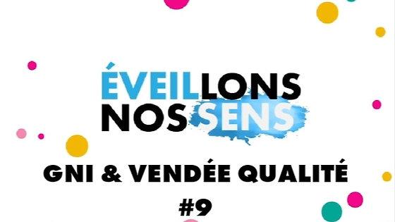 GNI & VENDÉE QUALITÉ- ÉVEILLONS NOS SENS #9
