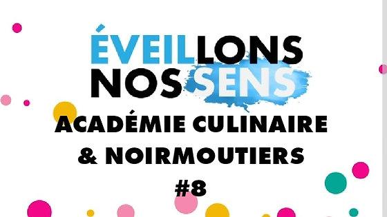 ACADÉMIE CULINAIRE DE FRANCE & NOIRMOUTIERS - ÉVEILLONS NOS SENS #8