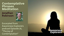 Contemplative Phrases Meditation - from Awareness Explorers Episode 25