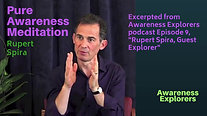Pure Awareness Meditation with Rupert Spira - from Awareness Explorers Episode 9