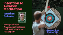 Intention to Awaken Meditation - from Awareness Explorers Episode 13