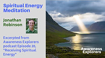 Spiritual Energy Meditation - from Awareness Explorers Episode 20