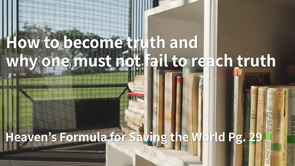 'How to become truth and Why one must not fail to reach Truth' from Heaven's Formula for Saving the