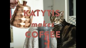 Katytis Makes Coffee - Episode 5