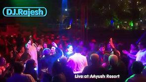 Dj Rajesh Live @Ayush Resort