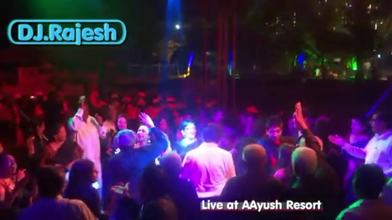 Dj Rajesh Live @Ayush Resort