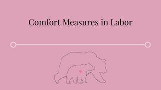 Comfort Measures in Labor