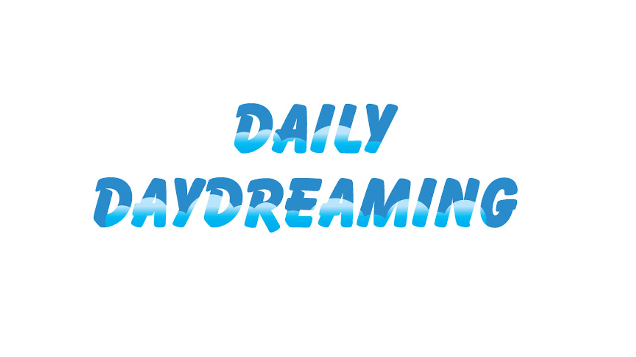 Daily Daydreaming