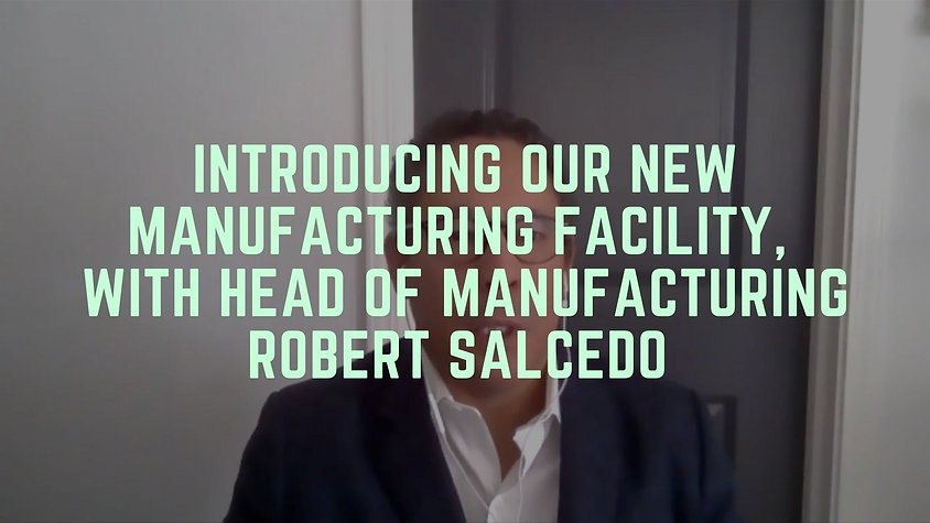 Introducing Our New Manufacturing Facility (with Head of Manufacturing Robert Salcedo)