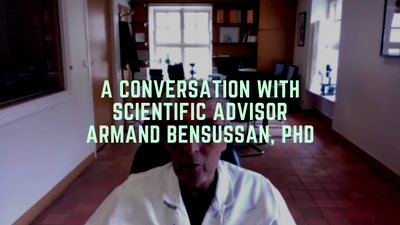 A Conversation With Scientific Advisor Armand Bensussan, PhD