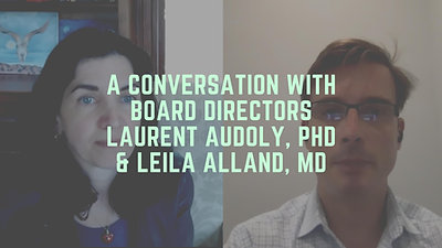 A Conversation with Board Directors Laurent Audoly, PhD & Leila Alland, MD