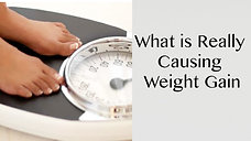 What is Really Causing Weight Gain