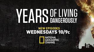 Years of Living Dangerously - Season Two | National Geographic | Cinematographer