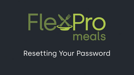 FlexPro Meals: Resetting Your Password (2021)