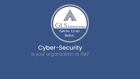 GLS Insurance: Cyber Security - Is your organization at risk_