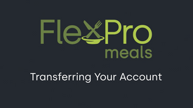 FlexPro Meals: Transferring Your Account