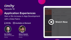 Episode 10: Application Experiences: Gain a 10x increase in app development with a Data Fabric