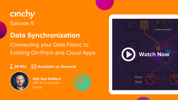 Episode 9. Data Synchronization: Hands-on demo of connecting your Data Fabric to existing on-prem and cloud apps.