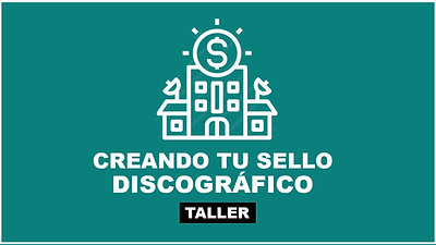 Creando Tu Sello Discográfico Independiente