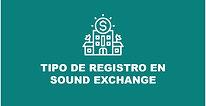 Cap. 4 - Tipo de registro que deberías hacer en Sound Exchange