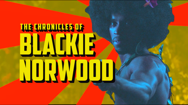 The Chronicles of Blackie Norwood | Feature Sizzle