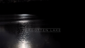 Forgotten Lake Part One