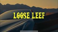 LOOSE LEAF (Music Movie)