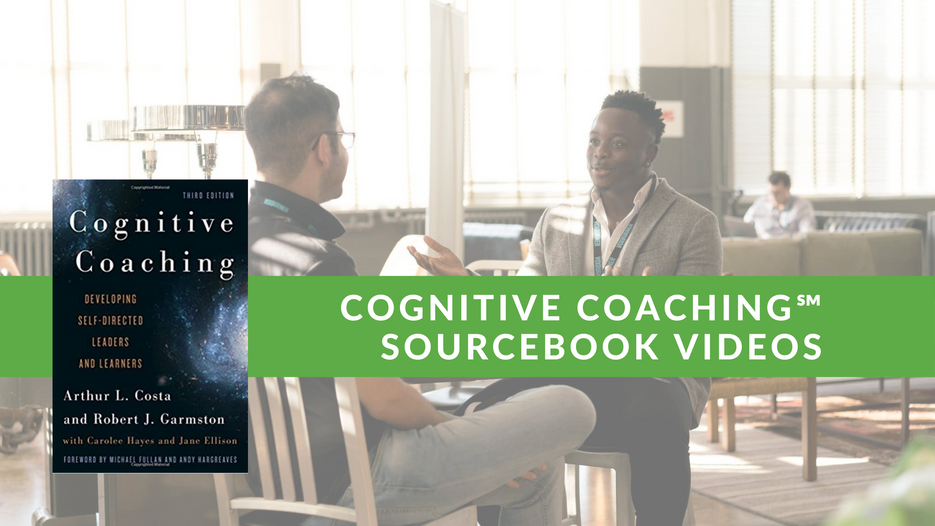 Cognitive Coaching Sourcebook Videos