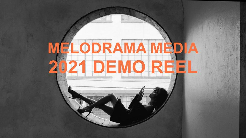Melodrama Media 2021 Demo REEL