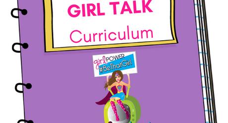 GIRL TALK CURRICULUM -  Introduction for Educators _ Leaders