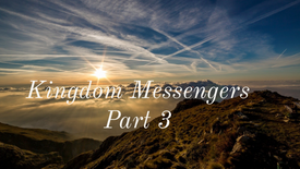 "01/31/2021 - ""Kingdom Messengers"" Part 3"